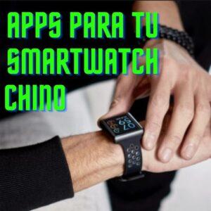 Apps para tu smartwatch chino