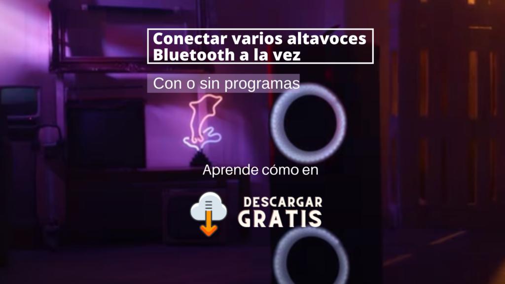 conectar dos altavoces bluetooth a la vez