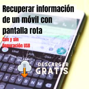 Recuperar información de un móvil con pantalla rota
