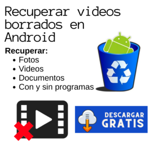 Recuperar videos borrados de Android